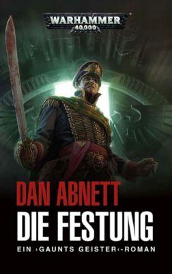 Warhammer 40.000 - Gaunts Geister: Die Festung - Dan Abnett pdf epub
