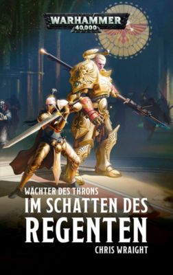 Warhammer 40.000 - Im Schatten des Regenten - Chris Wraight |