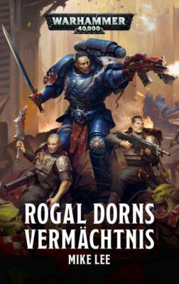 Warhammer 40.000 - Rogal Dorns Vermächtnis - Mike Lee |