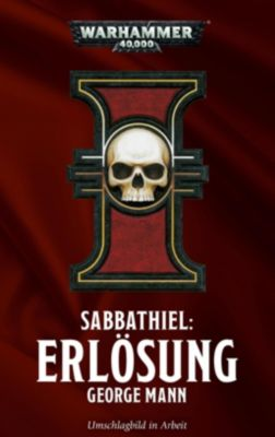 Warhammer 40.000 - Sabbathiel - Erlösung - George Mann |