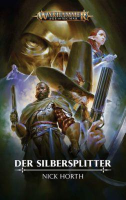 Warhammer Age of Sigmar - Der Silbersplitter - Nick Horth |