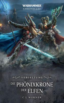 Warhammer - Die Phönixkrone der Elfen - C. L. Werner |