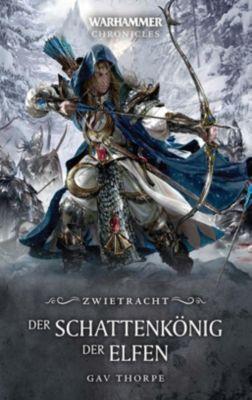 Warhammer - Zwietracht: Der Schattenkönig der Elfen - Gav Thorpe  