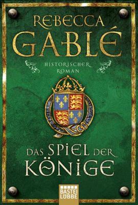 Waringham Saga Band 3: Das Spiel der Könige, Rebecca Gablé