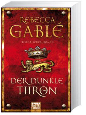 Waringham Saga Band 4: Der dunkle Thron - Rebecca Gablé  