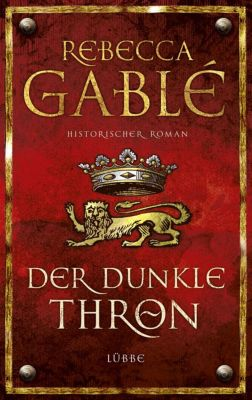 Waringham Saga Band 4: Der dunkle Thron, Rebecca Gablé