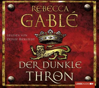 Waringham Saga Band 4: Der dunkle Thron (12 Audio-CDs), Rebecca Gablé