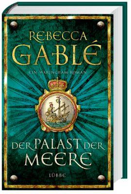 Waringham Saga Band 5: Der Palast der Meere, Rebecca Gablé