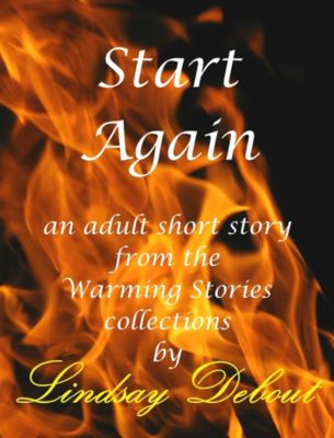 Warming Stories One by One: Start Again, Lindsay Debout