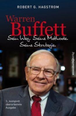 Warren Buffett: Sein Weg. Seine Methode. Seine Strategie, Robert G. Hagstrom