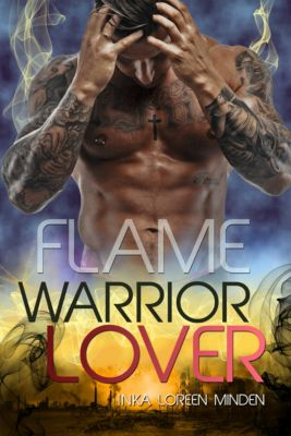 Warrior Lover: Flame - Warrior Lover 11, Inka Loreen Minden