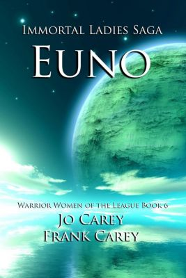 Warrior Women of the League: Euno (Warrior Women of the League, #6), Frank Carey, Jo Carey