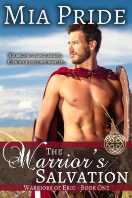 Warriors of Eriu: The Warrior's Salvation (Warriors of Eriu, #1), Mia Pride