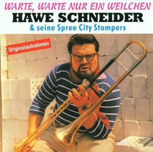 Warte,Warte Nur Ein Weilchen, Hawe & Seine Spree City Stompers Schneider