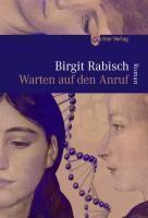 Warten auf den Anruf, Birgit Rabisch