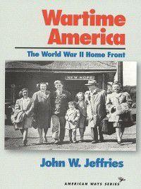 Wartime America, John W. Jeffries