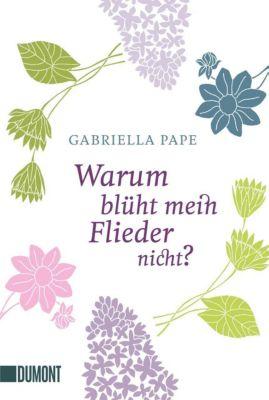 Warum blüht mein Flieder nicht? - Gabriella Pape pdf epub