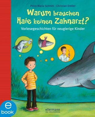 Warum brauchen Haie keinen Zahnarzt?, Christian Dreller, Petra Maria Schmitt