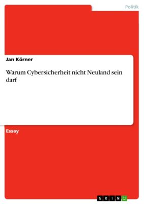 Warum Cybersicherheit nicht Neuland sein darf, Jan Körner