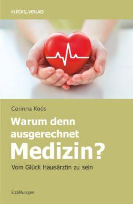 Warum denn ausgerechnet Medizin?, Dr. Corinna Koòs