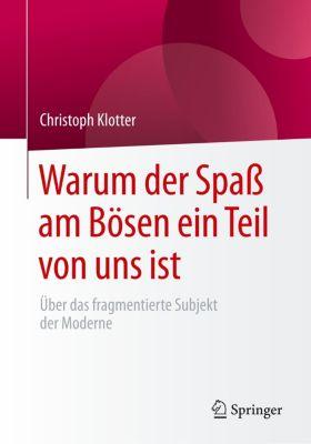 Warum der Spaß am Bösen ein Teil von uns ist, Christoph Klotter