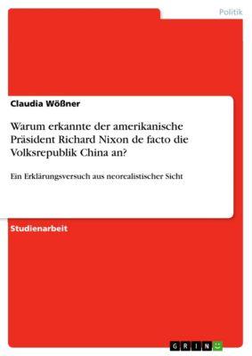 Warum erkannte der amerikanische Präsident Richard Nixon de facto die Volksrepublik China an?, Claudia Wößner