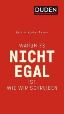 Warum es nicht egal ist, wie wir schreiben, Kathrin Kunkel-Razum