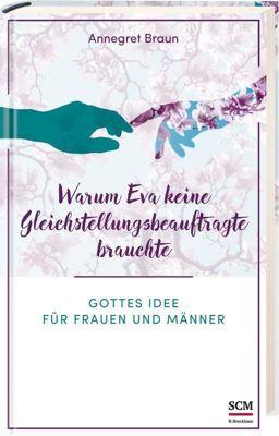 Warum Eva keine Gleichstellungsbeauftragte brauchte - Annegret Braun  