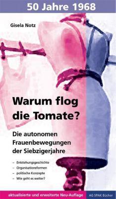 Warum flog die Tomate?, Gisela Notz