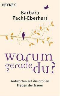Warum gerade du?, Barbara Pachl-Eberhart