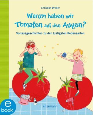Warum haben wir Tomaten auf den Augen?, Christian Dreller