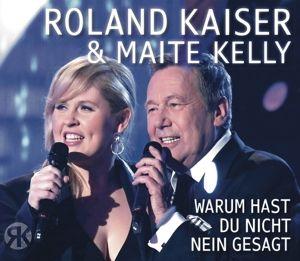 Warum hast du nicht Nein gesagt? (Maxi-CD), Roland & Kelly,Maite Kaiser