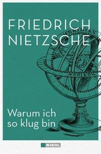 Warum ich so klug bin, Friedrich Nietzsche