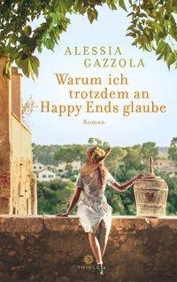 Warum ich trotzdem an Happy Ends glaube, Alessia Gazzola