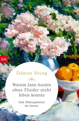 Warum Jane Austen ohne Flieder nicht leben konnte - Damon Young |