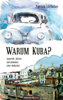Warum Kuba?, Patrizia Lörtscher