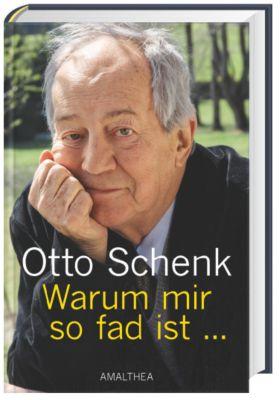 Warum mir so fad ist..., Otto Schenk