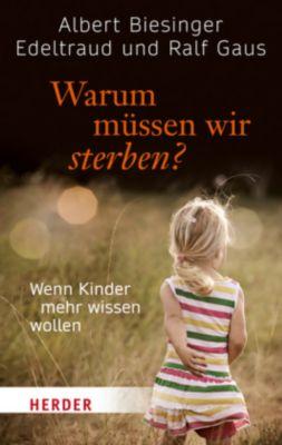 Warum müssen wir sterben?, Albert Biesinger, Edeltraud Gaus, Ralf Gaus