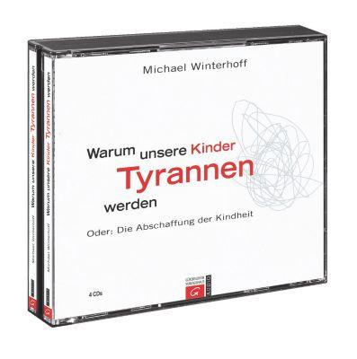Warum unsere Kinder Tyrannen werden, Hörbuch, Michael Winterhoff