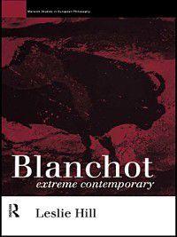 Warwick Studies in European Philosophy: Blanchot, Leslie Hill
