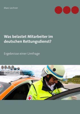 Was belastet Mitarbeiter im deutschen Rettungsdienst?, Marc Lechner