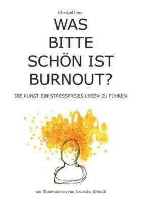 Was bitte schön ist Burnout?, Christel Frey
