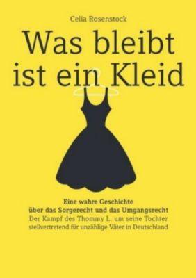 Was bleibt ist ein Kleid - Celia Rosenstock |