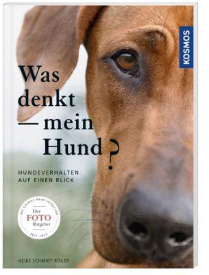 Was denkt mein Hund?, Heike Schmidt-Röger