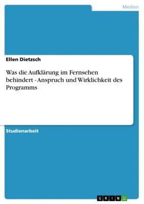 Was die Aufklärung im Fernsehen behindert - Anspruch und Wirklichkeit des Programms, Ellen Dietzsch