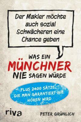 Was ein Münchner nie sagen würde - Peter Grünlich |