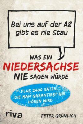 Was ein Niedersachse nie sagen würde - Peter Grünlich |