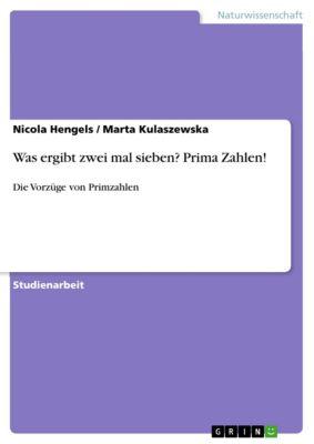 Was ergibt zwei mal sieben? Prima Zahlen!, Nicola Hengels, Marta Kulaszewska