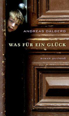 Was für ein Glück, Andreas Dalberg