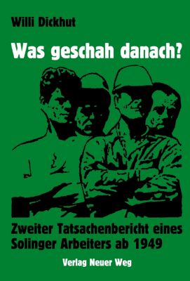Was geschah danach?, Willi Dickhut